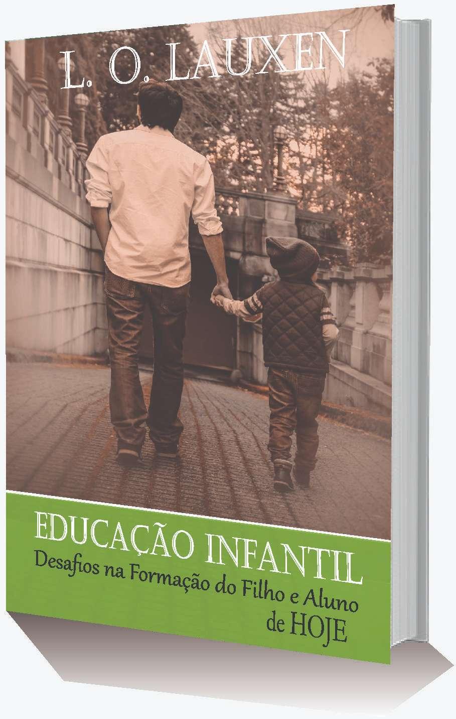 EDUCAÇÃO INFANTIL: DESAFIOS NA FORMAÇÃO DO FILHO E ALUNO DE HOJE