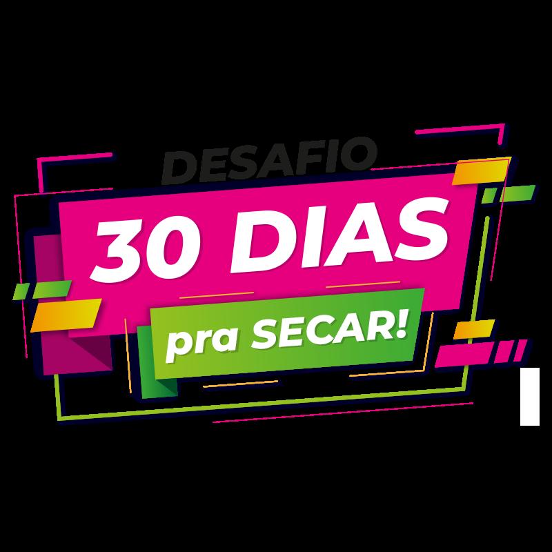 Desafio 30 Dias Para Secar